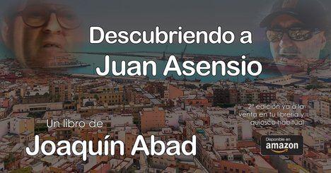 Joaquín Abad publica 'Descubriendo a Juan Asensio'